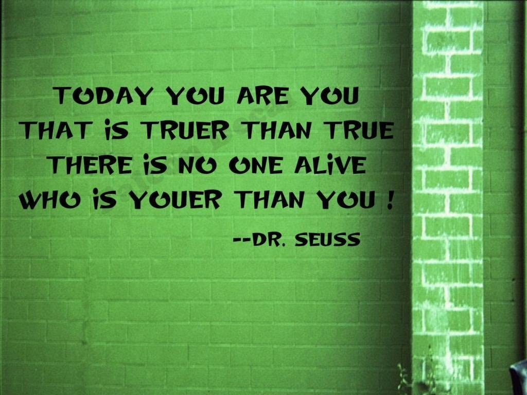 Dr Seuss Today You Are You That Is Truer Than True There Is No One Alive Who Is Youer Than You Vinyl Wall Decal Home Kitchen