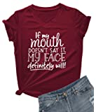 DANVOUY Womens If My Mouth Doesn't Say It My Face Definitely Will T Shirt