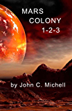 Mars Colony 1-2-3: Interplanetary Travel and Colonization