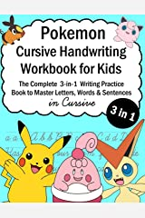 Pokemon Cursive Handwriting Workbook for Kids: The Complete 3-in-1 Writing Practice Book to Master Letters, Words & Sentences in Cursive (Talented Kids) Paperback