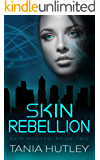 Skin Rebellion (Skin Hunter Series Book 2)