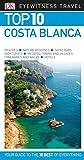Top 10 Costa Blanca (DK Eyewitness Travel Guide)
