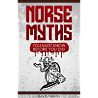 NORSE MYTHS: YOU MUST KNOW BEFORE YOU DIE!
