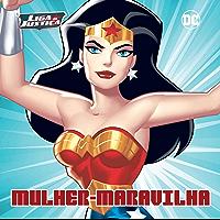 Liga da Justiça Livro de História Mulher Maravilha Ed 05