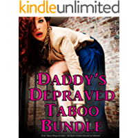 Daddy's Depraved Taboo Bundle: Dirty Taboo Mega Bundle – 80-Book Erotica  Stories for