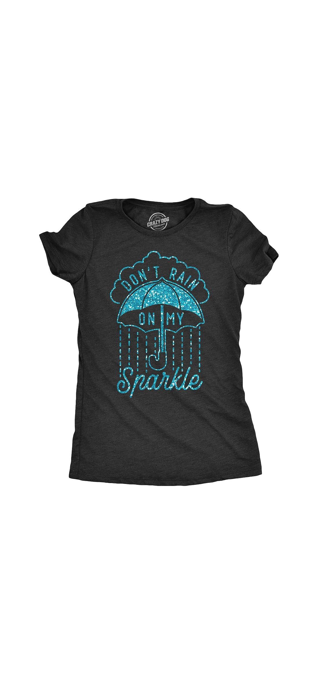 Womens Don't Rain On My Sparkle Parade Tshirt Funny Blue Glitter
