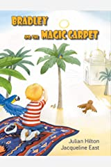Bradley and the Magic Carpet: A far away fairy tale Kindle Edition