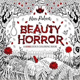 Amazon Com The Beauty Of Horror A Goregeous Coloring Where To Buy Horror Coloring Books