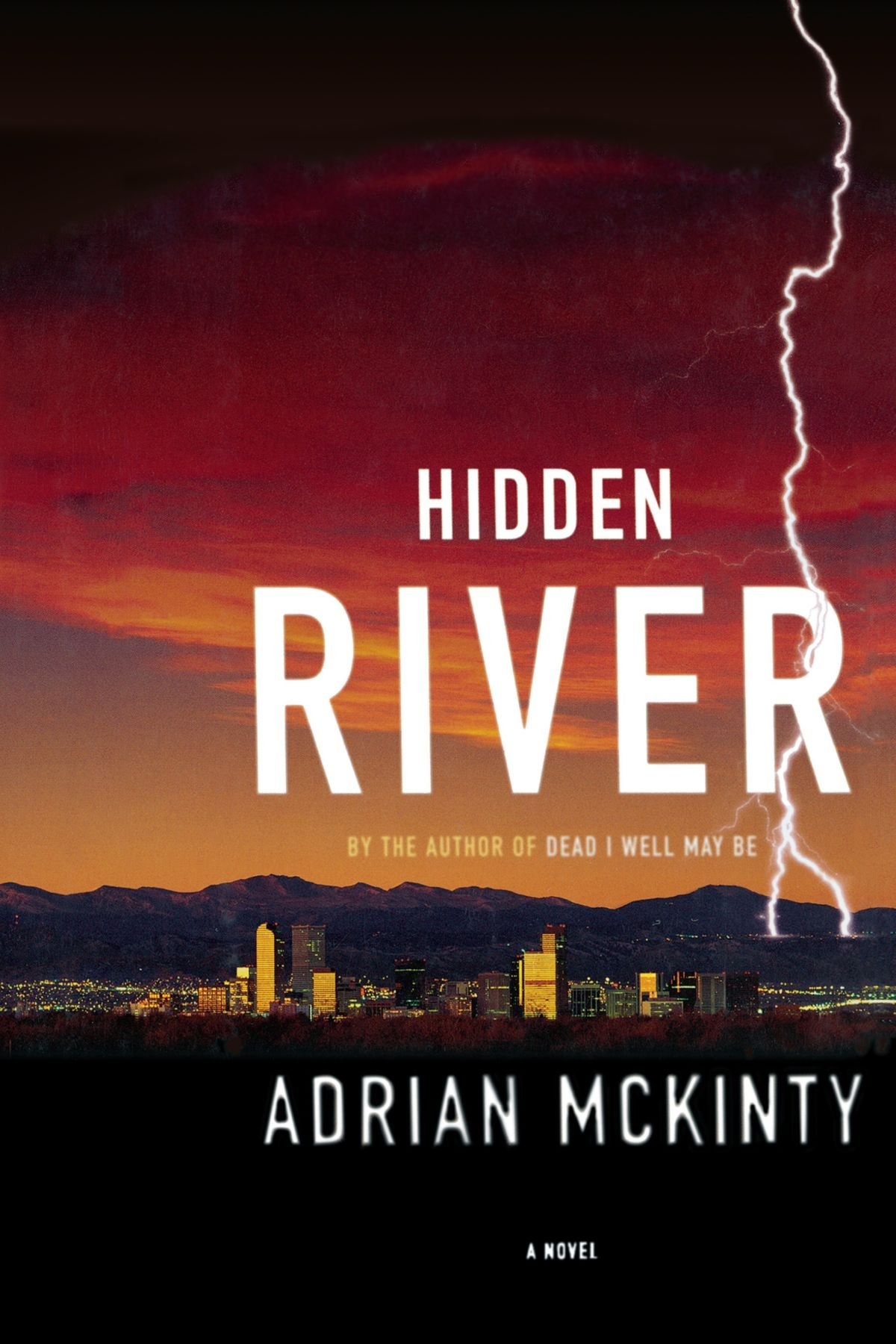 Hidden River: A Novel: Adrian Mckinty: 9781451613223: Amazon: Books