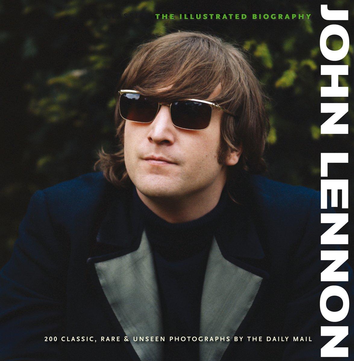John Lennon: The Illustrated Biography