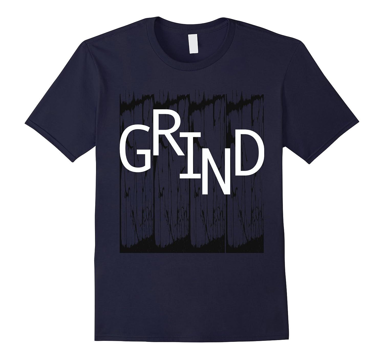 GRIND TSHIRT-TD