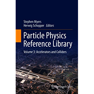 Particle Physics Reference Library : Volume 3: Accelerators and Colliders