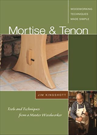 .com: mortise & tenon: tools and techniques from a master ...