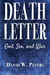 Death Letter: God, Sex, & War Kindle Edition