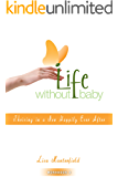 Life Without Baby Workbook 4: Thriving in a New Happily Ever After