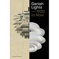 Danish Lights ― 1920 to Now: 100 Stories about Danish Lamp Design