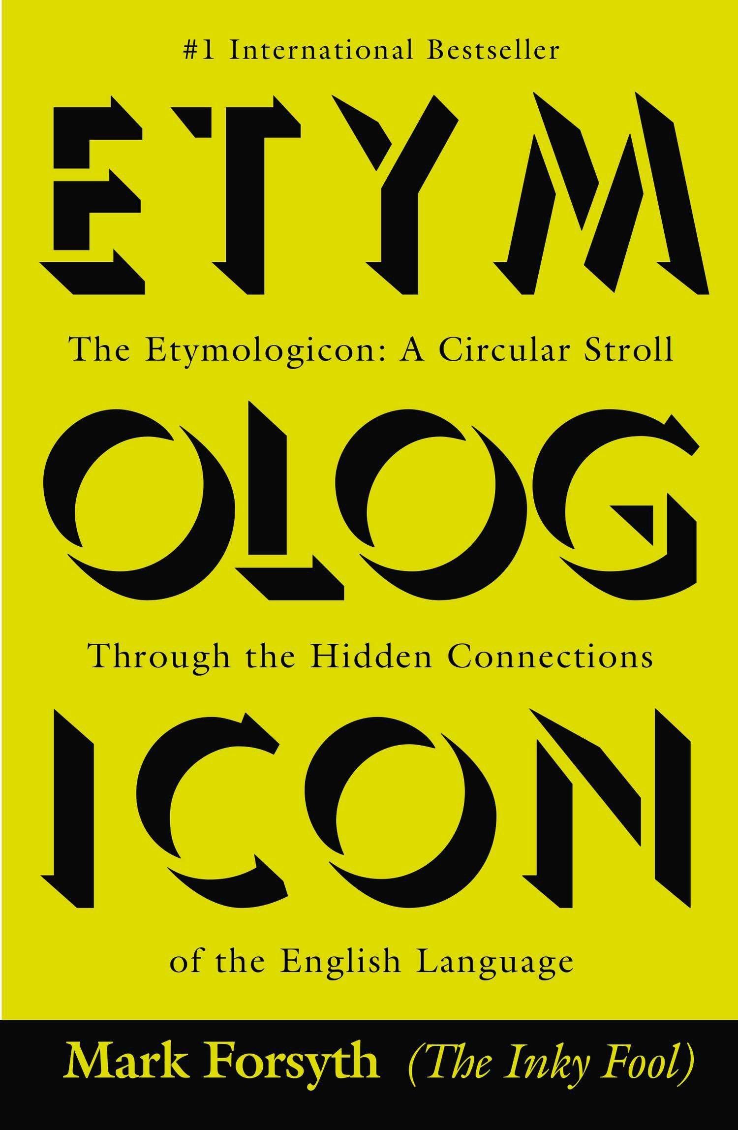 The Etymologicon: A Circular Stroll Through the Hidden Connections of the English Language by Berkley Trade