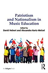 Patriotism and Nationalism in Music Education Kindle Edition