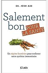 Salement bon pour la santé (Essais et documents) (French Edition) Kindle Edition