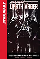 The Shu-Torun War: Volume 2 (Star Wars: Darth
