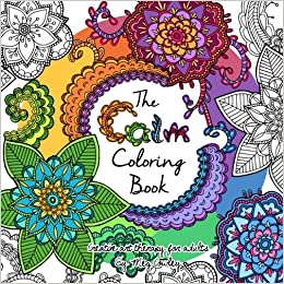 the calm coloring book creative art therapy for adults coloring books for grownups volume 2 meg cowley 9781530446377 amazoncom books