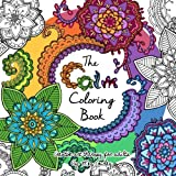 The Calm Coloring Book: Creative Art Therapy For Adults (Coloring Books for Grownups) (Volume 2)