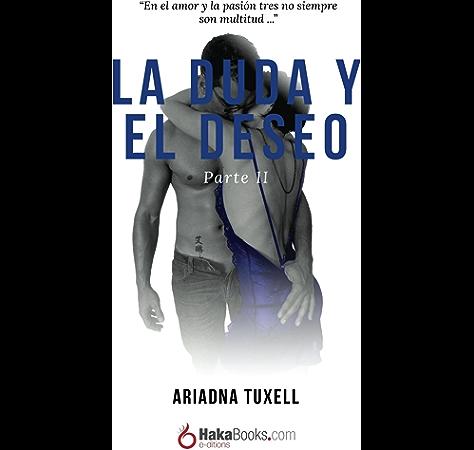 La Duda y el Deseo II eBook: Tuxell, Ariadna: Amazon.es: Tienda Kindle