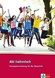 Abi Italienisch: Kompetenztraining für die Oberstufe