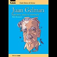 Juan Gelman, esperanza, utopía y resistencia (Guias basicas de lectura) (Spanish Edition)