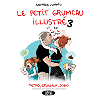 Le petit grumeau illustré - tome 3 Métro, grumeaux, dodo (BD)