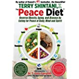 Peace Diet: Reverse Obesity, Aging, and Disease by Eating for Peace, Mind, and Body