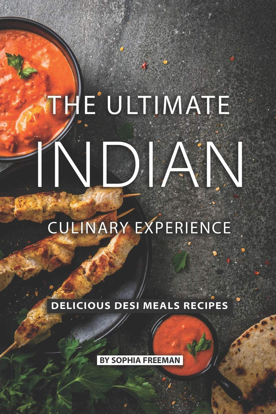 The Ultimate Indian Culinary Experience Delicious Desi