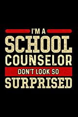 I'm A School Counselor Don't Look So Surprised: School Gift For Teachers Paperback