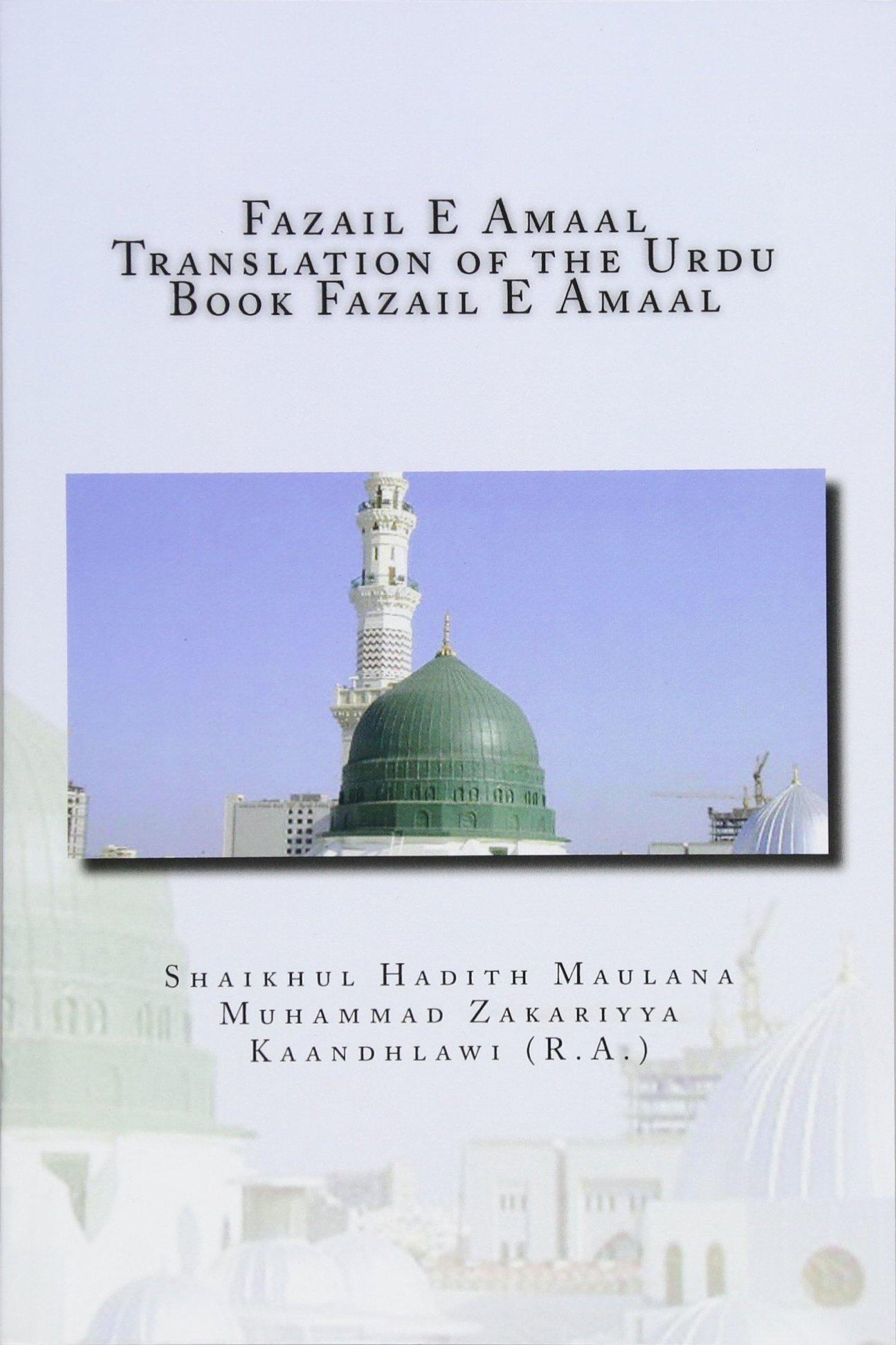 Fazail E Amaal - Translation of the Urdu Book Fazail E Amaal: All Parts in One Book PDF