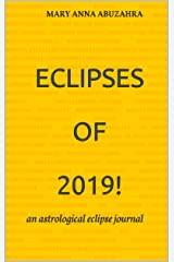 Eclipses of  2019!: an astrological eclipse journal Kindle Edition