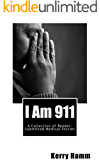 I Am 911 (A Collection of Reader-Submitted Medical Stories Book 4)