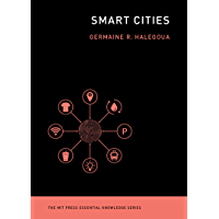 Smart Cities (The MIT Press Essential Knowledge series)