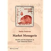 Market Menagerie: Health and Development in Late Industrial States