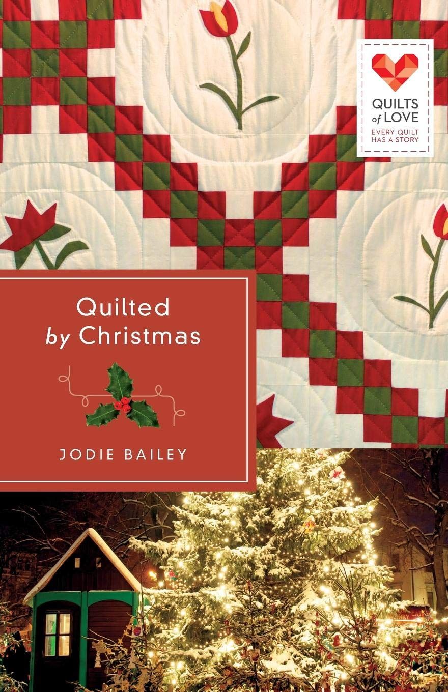Amazon Com Quilted By Christmas Quilts Of Love Series 9781426773617 Jodie Bailey Books