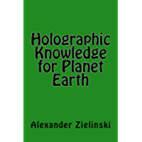 Holographic Knowledge for Planet Earth (English Edition)