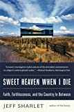 Sweet Heaven When I Die: Faith, Faithlessness, and the Country In Between