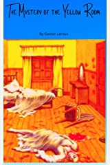 The Mystery of the Yellow Room (illustrated) Kindle Edition