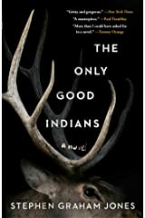 The Only Good Indians Kindle Edition