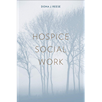 Hospice Social Work (End-of-Life Care: A Series)