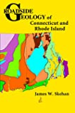 Roadside Geology of Connecticut and Rhode Island (Roadside Geology Series)