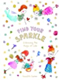 Find Your Sparkle: Embracing the magic of life