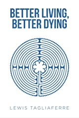 Better Living, Better Dying Kindle Edition
