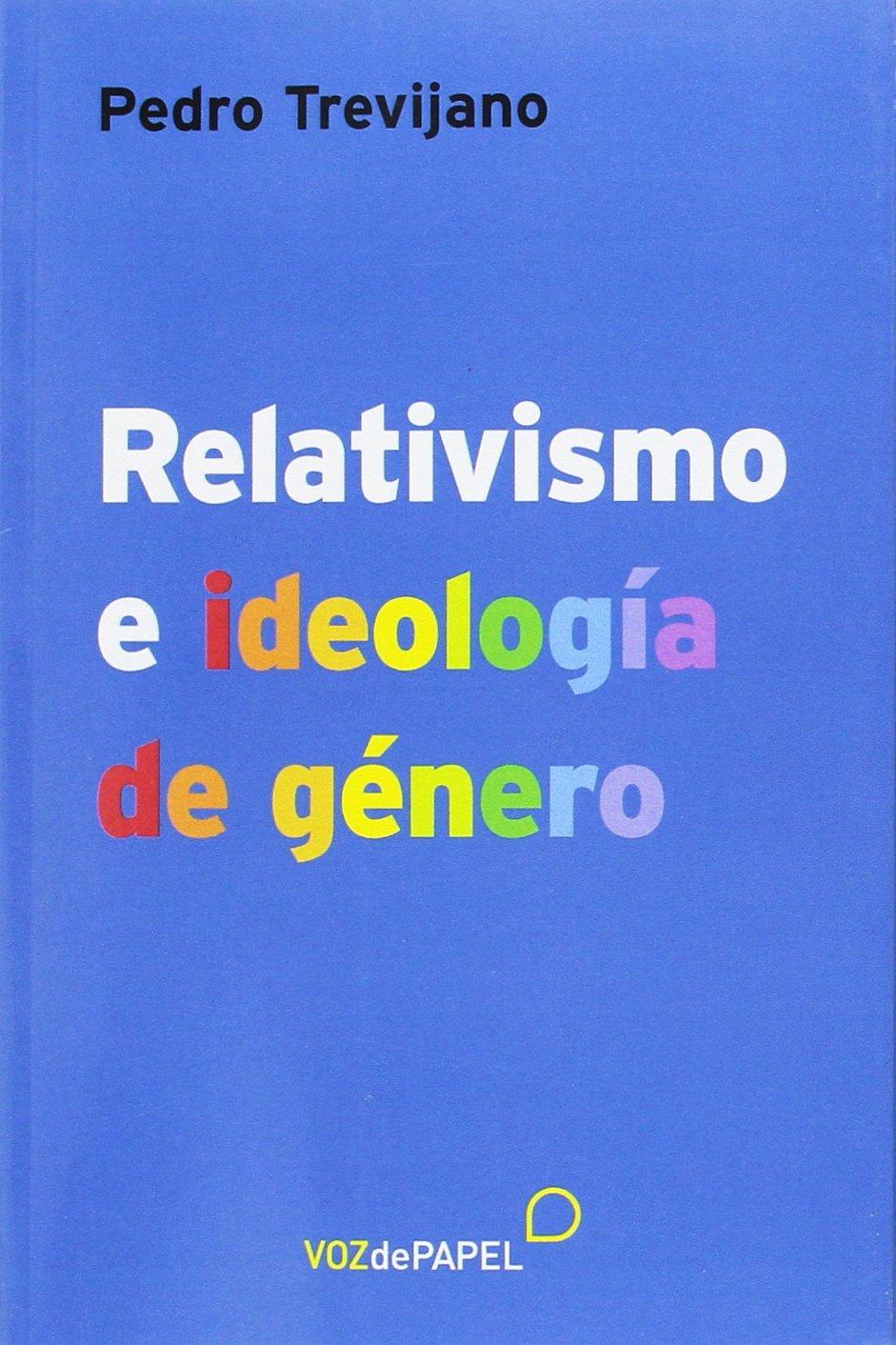 Relativismo e ideología de género: Amazon.es: Pedro Trevijano: Libros