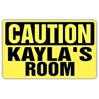 Caution KAYLA'S Room Sign