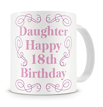 Daughter Happy 18th Birthday Mug Gift Present For